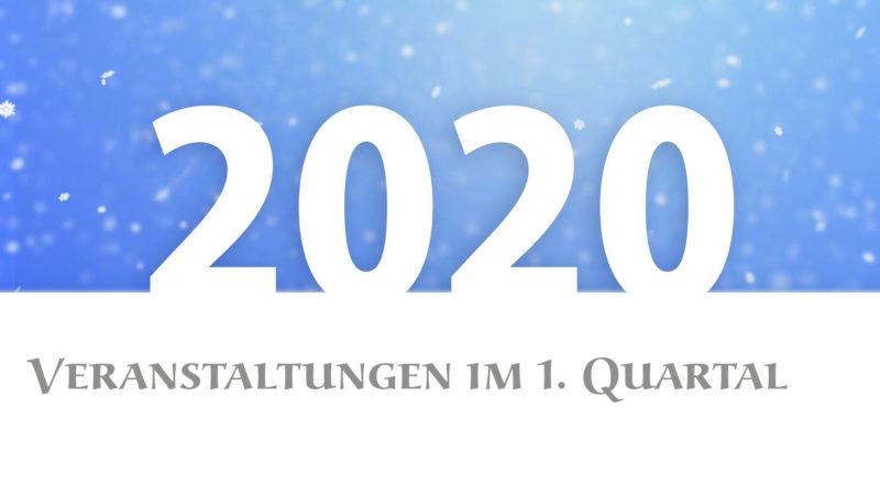 Veranstaltungen im 1. Quartal 2020
